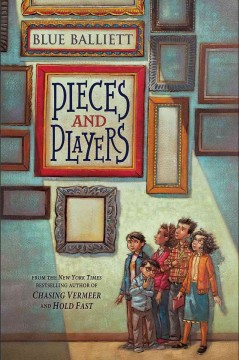 Pieces and players /  by Blue Balliett. - by Blue Balliett.