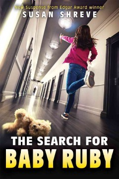 The search for Baby Ruby /  by Susan Shreve. - by Susan Shreve.