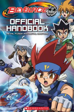 Beyblade : official handbook : Metal fusion and Metal masters - by Tracey West.