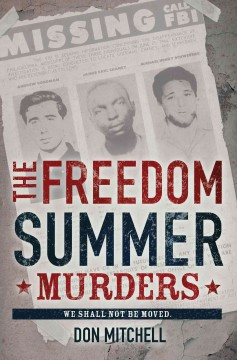 The freedom summer murders - Don Mitchell.