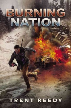 Burning nation /  Trent Reedy. - Trent Reedy.