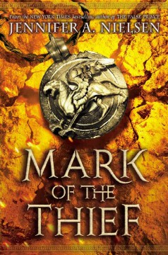 Mark of the thief /  Jennifer A. Nielsen. - Jennifer A. Nielsen.