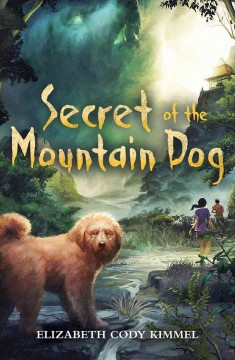 Secret of the mountain dog - Elizabeth Cody Kimmel.
