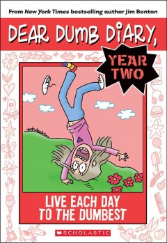 Live each day to the dumbest /  by Jamie Kelly [i.e. Jim Benton]. - by Jamie Kelly [i.e. Jim Benton].