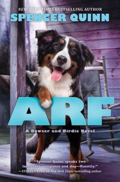 Arf : a Bowser and Birdie novel / Spencer Quinn. - Spencer Quinn.
