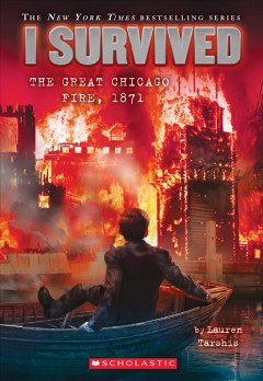 I survived the Great Chicago Fire, 1871 /  by Lauren Tarshis ; illustrated by Scott Dawson. - by Lauren Tarshis ; illustrated by Scott Dawson.