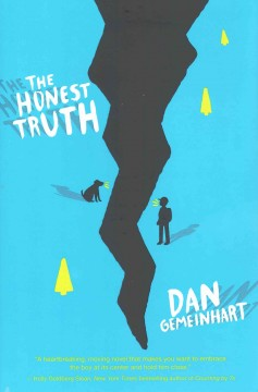 The honest truth /  Dan Gemeinhart. - Dan Gemeinhart.