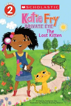 The lost kitten /  written by Katherine Cox ; illustrated by Vanessa Brantley Newton. - written by Katherine Cox ; illustrated by Vanessa Brantley Newton.