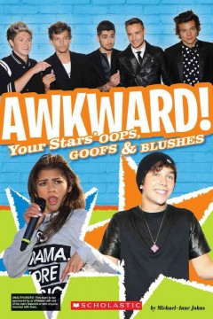 Awkward! : your stars' oops, goofs & blushes - by Michael Anne Johns.