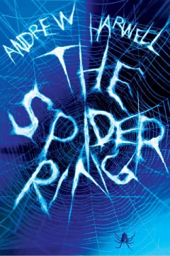 The spider ring /  Andrew Harwell. - Andrew Harwell.