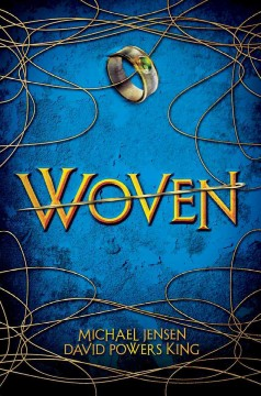 Woven /  Michael Jensen, David Powers King. - Michael Jensen, David Powers King.