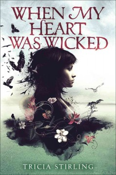 When my heart was wicked /  Tricia Stirling. - Tricia Stirling.
