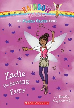 Zadie the sewing fairy /  by Daisy Meadows. - by Daisy Meadows.