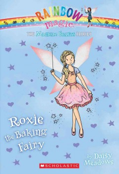 Roxie the baking fairy /  by Daisy Meadows. - by Daisy Meadows.
