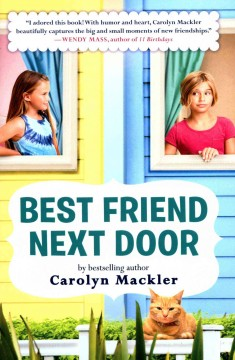 Best friend next door /  Carolyn Mackler. - Carolyn Mackler.