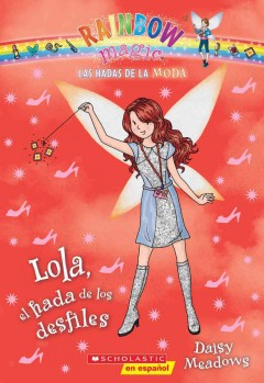 Lola, el hada de los desfiles /  Daisy Meadows ; [translated by Karina Geada]. - Daisy Meadows ; [translated by Karina Geada].