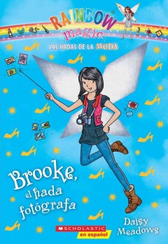 Brooke, el hada fotó̤grafa /  Daisy Meadows ; [translated by Karina Geada]. - Daisy Meadows ; [translated by Karina Geada].