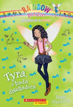 Tyra, el hada diseñadora /  Daisy Meadows ; [translated by Karina Geada]. - Daisy Meadows ; [translated by Karina Geada].