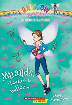 Miranda, el hada de la belleza /  Daisy Meadows ; [translated by Karina Geada]. - Daisy Meadows ; [translated by Karina Geada].