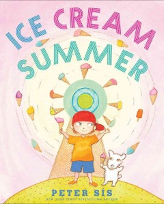 Ice cream summer /  by Peter Sis. - by Peter Sis.