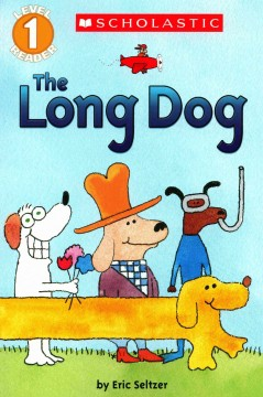 The long dog /  by Eric Seltzer. - by Eric Seltzer.