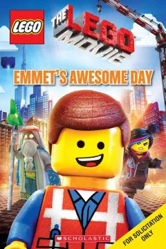 Emmet's awesome day - written by Anna Holmes ; based on the story by Dan Hageman & Kevin Hageman and Phil Lord & Christopher Miller.