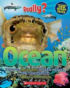 Really?.  from the superstars of ocean science, with a foreword by Philippe Cousteau Jr.. - from the superstars of ocean science, with a foreword by Philippe Cousteau Jr..