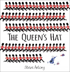 The Queen's hat /  Steve Antony. - Steve Antony.