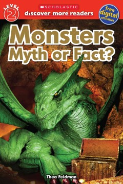 Monsters : myth or fact / Thea Feldman. - Thea Feldman.