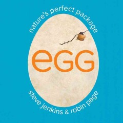 Egg : nature's perfect package / Steve Jenkins & Robin Page. - Steve Jenkins & Robin Page.