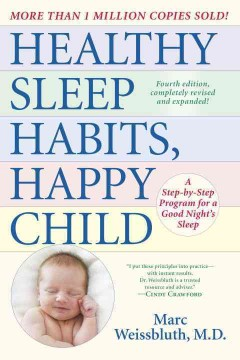 Healthy Sleep Habits, Happy Child : A Step-by-step Program for a Good Night's Sleep