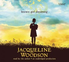 Brown girl dreaming / Woodson, Jacqueline - Woodson, Jacqueline