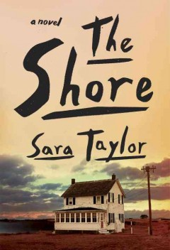 The shore : a novel / Sara Taylor. - Sara Taylor.