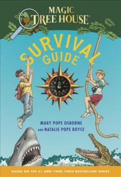 Magic tree house survival guide - Mary Pope Osborne and Natalie Pope Boyce ; illustrated by Sal Murdocca.