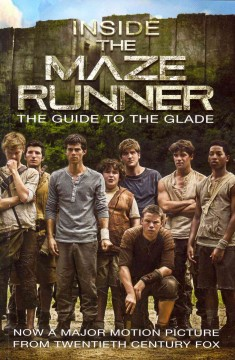 Inside The maze runner : the guide to the glade - Veronica Deets.