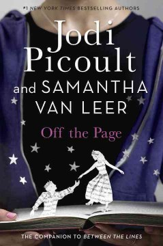 Off the page /  Jodi Picoult and Samantha van Leer ; illustrations by Yvonne Gilbert and Scott M. Fischer. - Jodi Picoult and Samantha van Leer ; illustrations by Yvonne Gilbert and Scott M. Fischer.