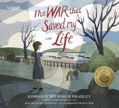 The war that saved my life /  Kimberly Brubaker Bradley. - Kimberly Brubaker Bradley.