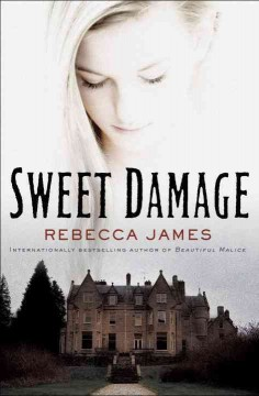 Sweet damage : a novel - Rebecca James.