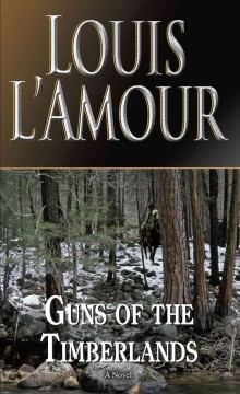 Guns of the timberlands /  Louis L'Amour. - Louis L'Amour.