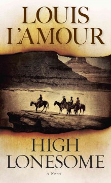High lonesome /  Louis L'Amour. - Louis L'Amour.