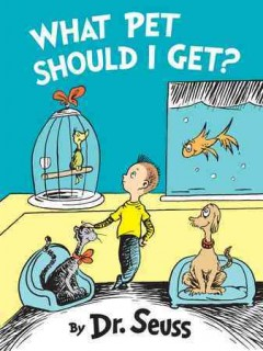 What pet should I get? /  by Dr. Seuss. - by Dr. Seuss.