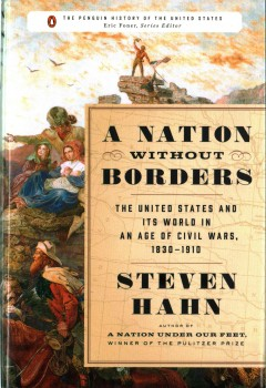 Nation Without Borders : The United States and Its World in an Age of Civil Wars, 1830-1910