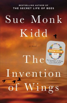 The invention of wings - Sue Monk Kidd.