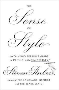 The sense of style : the thinking person's guide to writing in the 21st century - Steven Pinker.