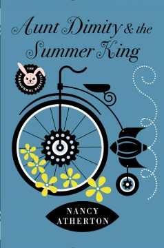 Aunt Dimity and the Summer King /  Nancy Atherton. - Nancy Atherton.