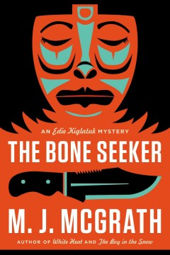 The bone seeker - M.J. McGrath.