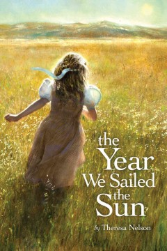 The year we sailed the sun /  by Theresa Nelson. - by Theresa Nelson.