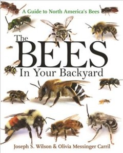 Bees in Your Backyard : A Guide to North America's Bees