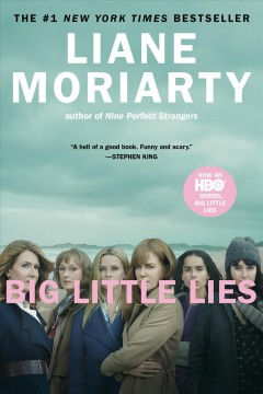 Big little lies  /  Liane Moriarty. - Liane Moriarty.