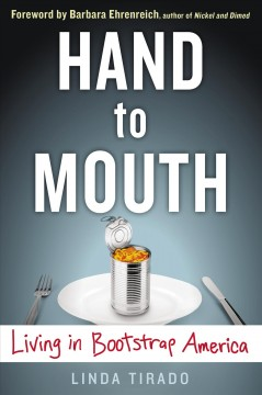 Hand to mouth : Living in Bootstrap America. Linda Tirado.